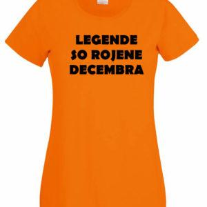 Ženska majica – Legende so rojene decembra