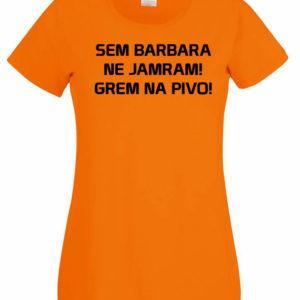 Ženska majica – Sem Barbara ne jamram grem na pivo