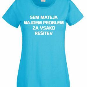 Ženska majica – Sem Mateja najdem problem za vsako rešitev