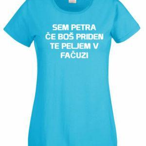 Ženska majica – Sem Petra če boš priden te peljem v fačuzi