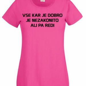 Ženska majica – Vse kar je dobro je nezakonito