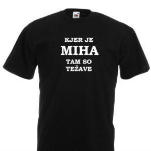 Moška majica – Kjer je Miha tam so težave