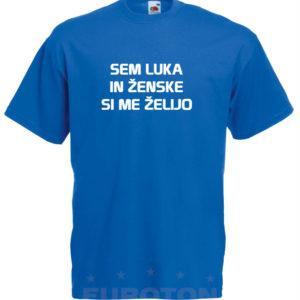 Moška majica – Sem Luka in ženske si me želijo